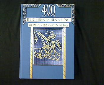 400 Jahre Buchbinder-Innung Berlin - Brandenburg.